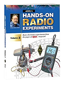 ARRL's Hands-On Radio Experiments Volume 3 by [ARRL Inc., Ward Silver (N0AX)]