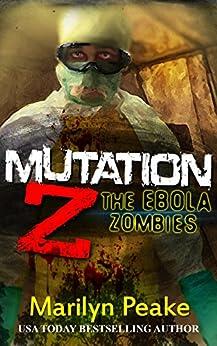 Mutation Z: The Ebola Zombies (English Edition) por [Marilyn Peake]