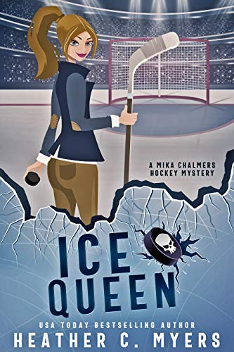 Ice Queen: A Mika Chalmers Hockey Mystery (The Mika Chalmers Hockey Mystery Series Book 3) by [Heather C. Myers]