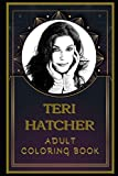 Teri Hatcher Adult Coloring Book: Color Out Your Stress with Creative Designs