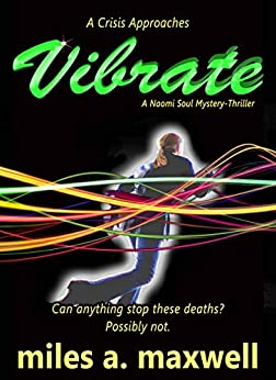 [Miles A. Maxwell]のVibrate: A Mystery-Thriller (A Naomi Soul Novel) (English Edition)