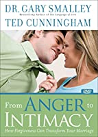 From Anger to Intimacy: How Forgiveness Can Transform Your Marriage [DVD]