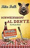 Schweinskopf al dente: Der dritte Fall für den Eberhofer, Ein Provinzkrimi (Franz Eberhofer, Band 3) - Rita Falk