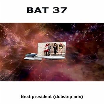Next President (Dub Step Mix)