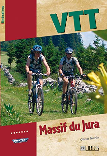 VTT dans le massif du Jura: (France et Suisse)