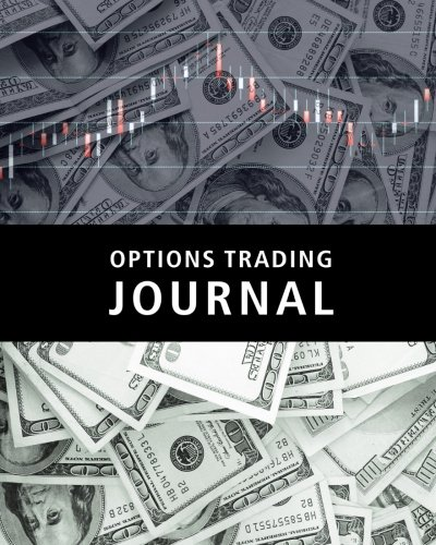 Options Trading Journal: Options CFD Stock Trader's Trading And Trade Strategies Journal (Stock CFD Options Forex Trading Day Trader Journal Record Logbook Series, Band 1)