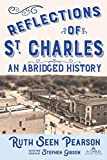 Reflections of St. Charles: An Abridged History