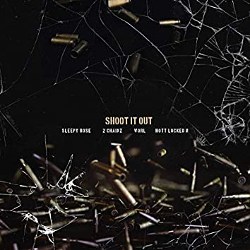 Shoot It Out (feat. Worl & Hott LockedN)