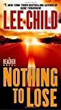 Nothing to Lose (Jack Reacher, No. 12) by Child, Lee (2009) Paperback