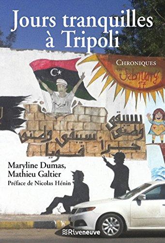 Jours tranquilles à Tripoli: Chroniques (French Edition)