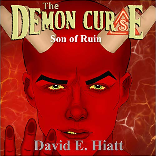 The Demon Curse     Son of Ruin              By:                                                                                                                                 David E. Hiatt                               Narrated by:                                                                                                                                 David E Hiatt                      Length: 6 hrs and 17 mins     Not rated yet     Overall 0.0
