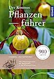 Der Kosmos-Pflanzenführer: Über 900 Blumen, Bäume und Pilze 1200 Abbildungen
