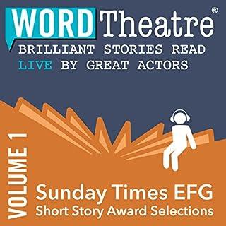 WordTheatre: Sunday Times EFG Short Story Award, Volume 1 cover art