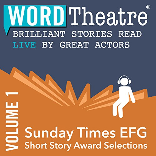 WordTheatre: Sunday Times EFG Short Story Award, Volume 1                   Autor:                                                                                                                                 David Vann,                                                                                        Gerard Woodward,                                                                                        Tom Lee,                   und andere                          Sprecher:                                                                                                                                 Rhashan Stone,                                                                                        Juliet Stevenson,                                                                                        Julian Sands,                   und andere                 Spieldauer: 5 Std. und 6 Min.     Noch nicht bewertet     Gesamt 0,0
