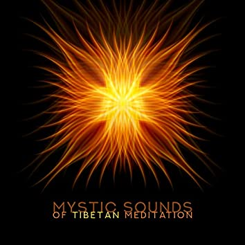 Mystic Sounds of Tibetan Meditation: 2019 Tibetan Meditation New Age Music, Deep Sounds of Shamanic Bells, Astral Journey for Body & Soul, Songs to Help You Open Your Third Eye