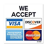 We Accept Visa MasterCard American Express AMEX Discover, 3.5' x 3.5' Inch Credit Card Sign Vinyl Sticker, Indoor and Outdoor Use, Rust Free, UV Protected, Waterproof, Self Adhesive