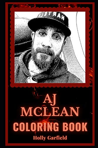 AJ McLean Coloring Book: A Backstreet Boys Star Motivational Stress Relief Adult Coloring Book