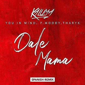 Dale Mama (Spanish Remix)