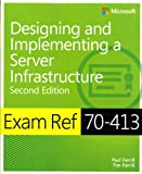 Designing and Implementing an Enterprise Server Infrastructure: Exam Ref 70-413 - Paul Ferrill