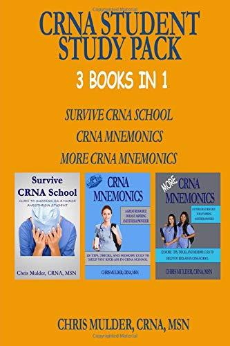 CRNA Student Study Pack: 3 Books in 1 - Survive CRNA School, CRNA Mnemonics, More CRNA Mnemonics