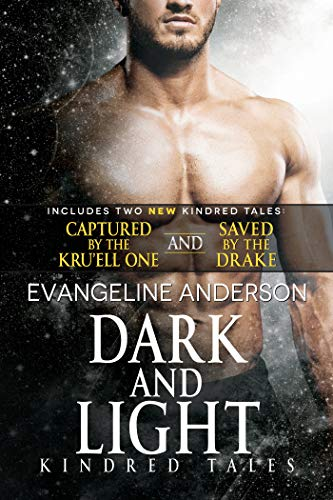Dark and Light: A Kindred Tales DUET Novel. Contains: Saved by the Drake AND Captured by the Kru'ell One