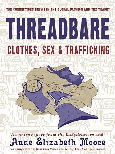 Threadbare: Clothes, Sex, and Trafficking (English Edition)