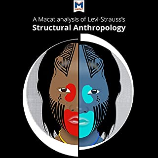 A Macat Analysis of Claude Lévi-Strauss's Structural Anthropology cover art