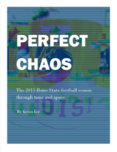 Perfect Chaos: The 2013 Boise State football season through time and space (English Edition)