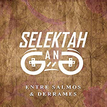 Entre Salmos & Derrames.