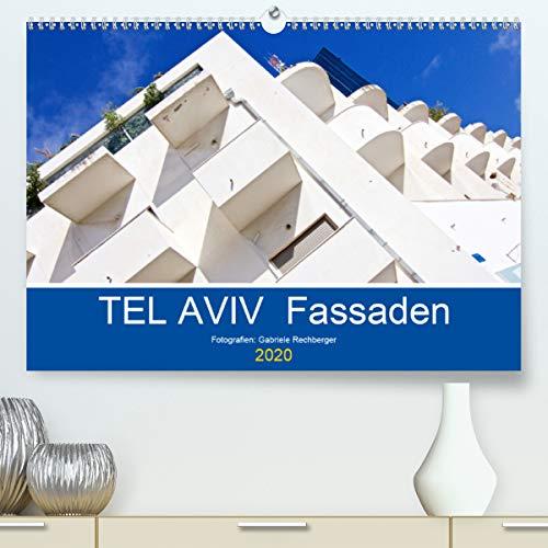 Calvendo Premium Kalender TEL AVIV Fassaden: Der Bauhaus-Stil im Kontrast: Die Weiße Stadt ringt um...