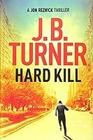 Hard Kill (A Jon Reznick Thriller)