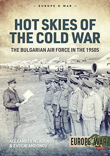 Mladenov, A: Hot Skies of the Cold War (Europe at War, Band 2)