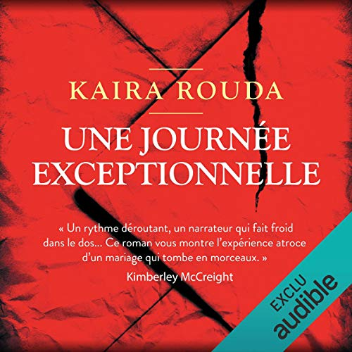 Une journée exceptionnelle                   By:                                                                                                                                 Kaira Rouda                               Narrated by:                                                                                                                                 François Montagut                      Length: 10 hrs and 53 mins     Not rated yet     Overall 0.0