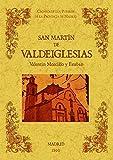 San Martin de Valdeiglesias. Biblioteca de la provincia de Madrid: crónica de sus pueblos.