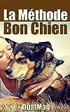 La Méthode Bon Chien - Éduquer et socialiser son chien - Format Kindle - 6,89 €