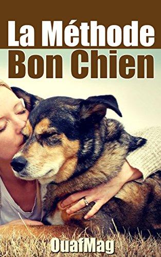 Book's Cover of La Méthode Bon Chien: Éduquer et socialiser son chien Format Kindle