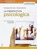 La prospettiva psicologia. Per le Scuole superiori. Con e-book. Con espansione online