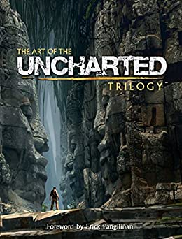 The Art of the Uncharted Trilogy by [Naughty Dog]