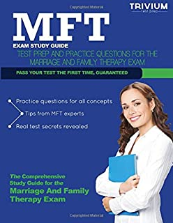MFT Exam Study Guide: Test Prep and Practice Questions for the Marriage and Family Therapy Exam