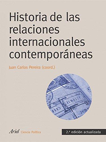 Historia de las relaciones internacionales contemporáneas: 2ª edición actualizada (Ariel Ciencias Políticas)