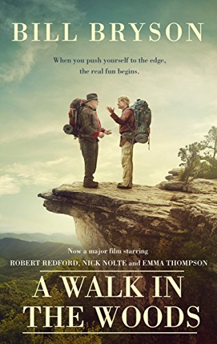 A Walk In The Woods: The World's Funniest Travel Writer Takes a Hike (Bryson Book 8)