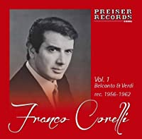 フランコ・コレッリ ~ 初期アリア集 (Franco Corelli ~ Vol.1 Belcanto & Verdi rec. 1956-1962) [輸入盤]
