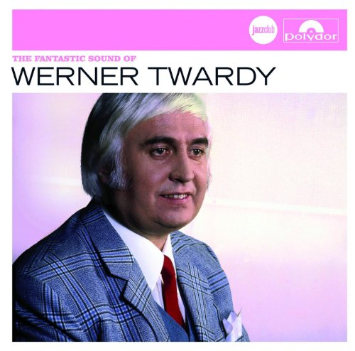 The Fantastic Sound Of Werner Twardy (Jazz Club)