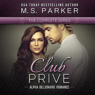 Club Prive Complete Series Box Set     Alpha Billionaire Romance              Written by:                                                                                                                                 M. S. Parker                               Narrated by:                                                                                                                                 Tess Irondale                      Length: 12 hrs and 28 mins     Not rated yet     Overall 0.0