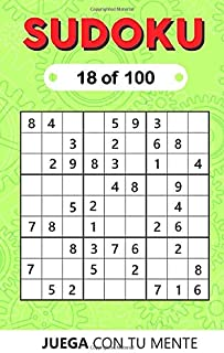 SUDOKU 18 of 100: Collection of 100 different SUDOKUS 9x9 Easy, Medium and Hard Puzzles for Adults and Everyone who Want t...