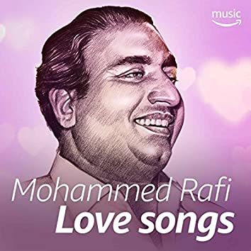 Mohammed Rafi Love Songs