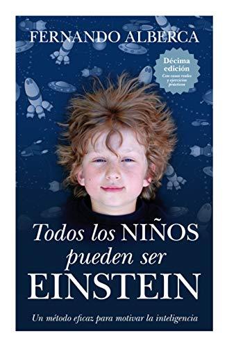 Todos los niños pueden ser Einstein (Ensayos educativos) (Spanish Edition)