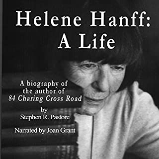 Helene Hanff     A Life              By:                                                                                                                                 Stephen R. Pastore,                                                                                        Helene Hanff                               Narrated by:                                                                                                                                 Joan Grant                      Length: 5 hrs and 23 mins     5 ratings     Overall 3.2
