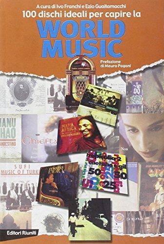 Cento dischi ideali per la capire la world music (Juke-box del millennio)