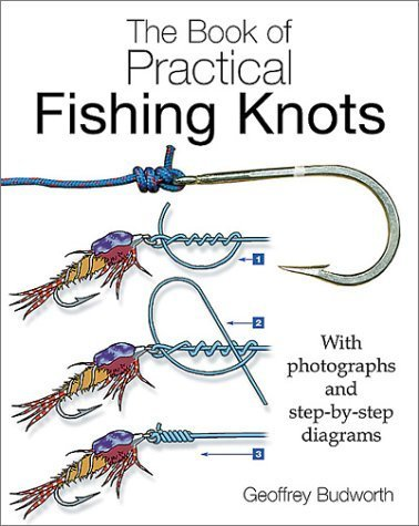 The Book of Practical Fishing Knots by Budworth Goeffery (2003-03-01)